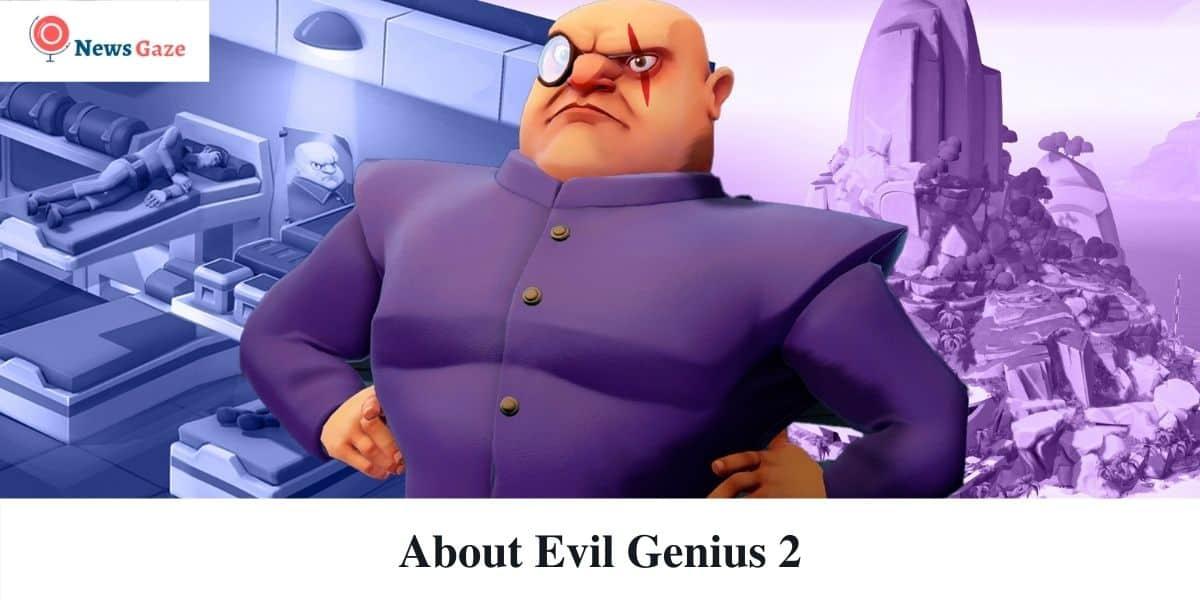 About Evil Genius 2